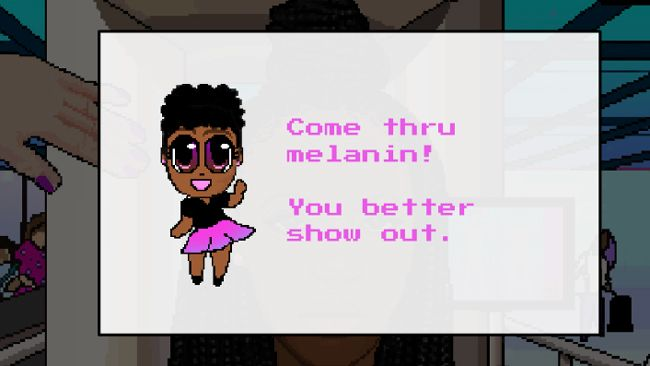 An animated woman with an afro puff saying 'Come thru melanin! You better show out'
