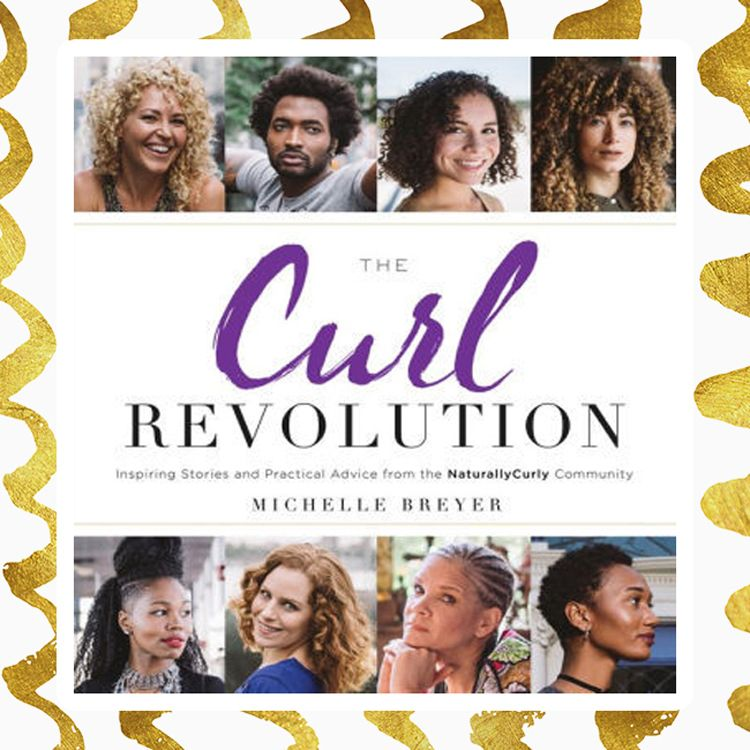 The Front page of the book The Curl Revolution featuring eight multi racial people with curly hair on a gold background