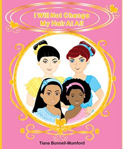 """I Will Not Change My Hair At All,"" New Children's Book We Love"