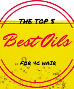 5 Best Oils for Coily, Type 4 Hair