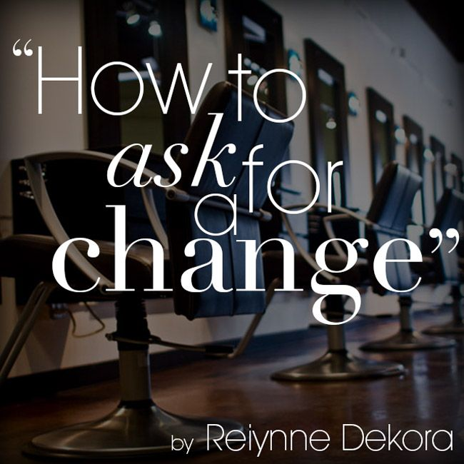 salon chairs how to ask for change