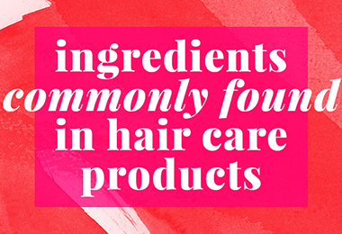 Ingredients Commonly Found in Hair-Care Products