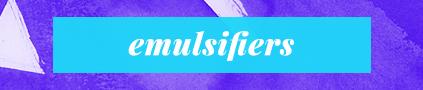 """""""Emulsifiers"""""""